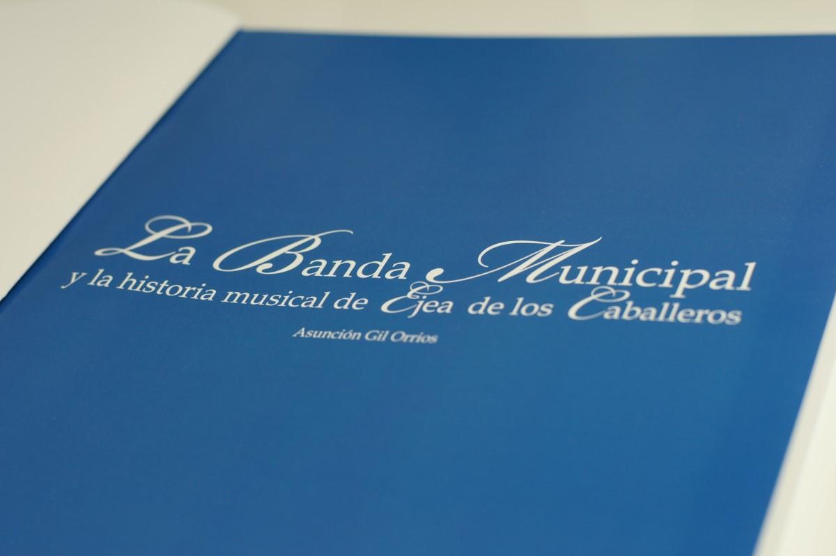 """Libro """"La Banda Municipal y la historia musical de Ejea de los Caballeros"""""""